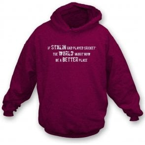 If Stalin Had Played Cricket Hooded Sweatshirt