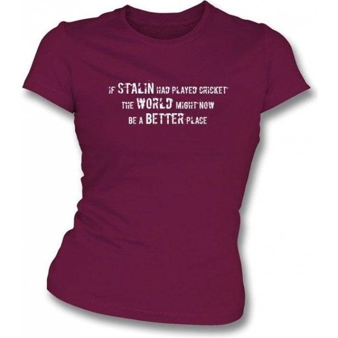 If Stalin Had Played Cricket-Ladies Slimfit T-shirt