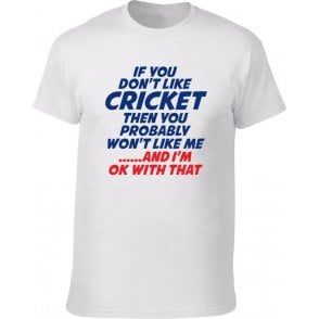 If You Don't Like Cricket T-Shirt