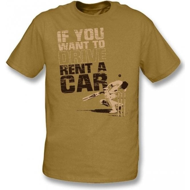 If You Want To Drive Rent A Car T-shirt