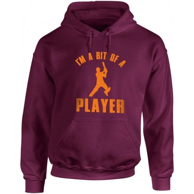 I'm A Bit Of A Player Hooded Sweatshirt