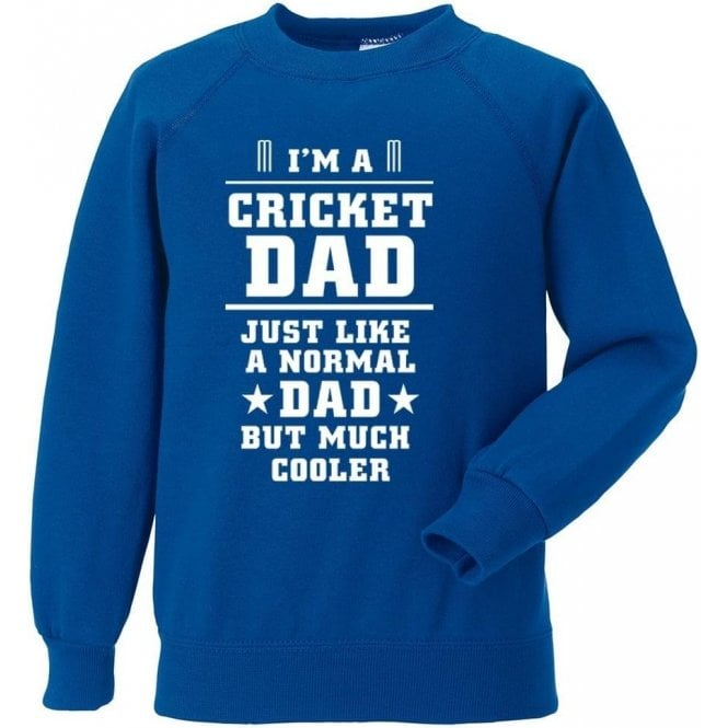 I'm A Cricket Dad Sweatshirt