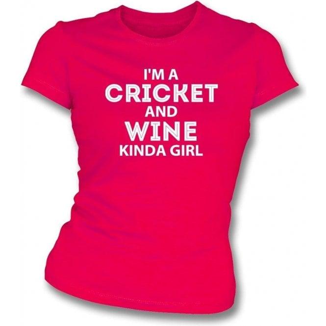 I'm A Cricket & Wine Kinda Girl Womens Slim Fit T-Shirt