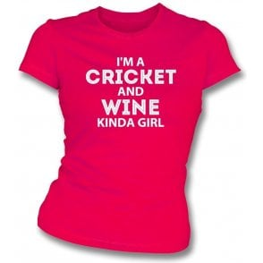 I'm A Cricket & Wine Kinda Girl Womens Slim Fit T-Shirt