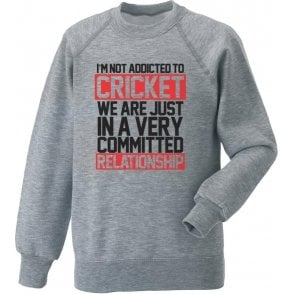 I'm Not Addicted To Cricket Sweatshirt