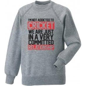 I'm Not Addicted To Cricket Sweatshirt