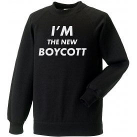 I'm The New Boycott Sweatshirt
