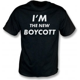 I'm The New Boycott T-Shirt
