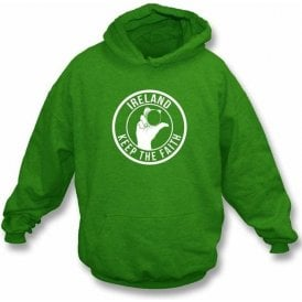 Ireland Keep The Faith Hooded Swearshirt