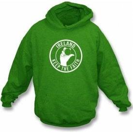Ireland Keep The Faith Hooded Swearshirt