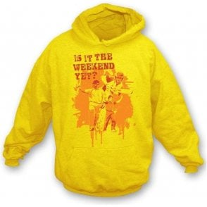 Is It The Weekend Yet? Hooded Sweatshirt