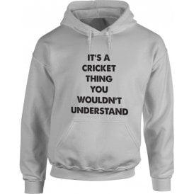 It's A Cricket Thing Hooded Sweatshirt