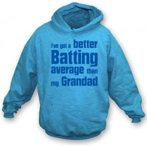 I've got a better batting average than my Grandad Children's Hooded Sweatshirt