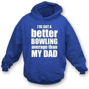 I've got a better bowling average than my dad  childrens hooded sweatshirt