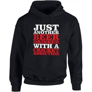 Just Another Beer Drinker With A Cricket Addiction Hooded Sweatshirt