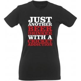 Just Another Beer Drinker With A Cricket Addiction Womens Slim Fit T-Shirt