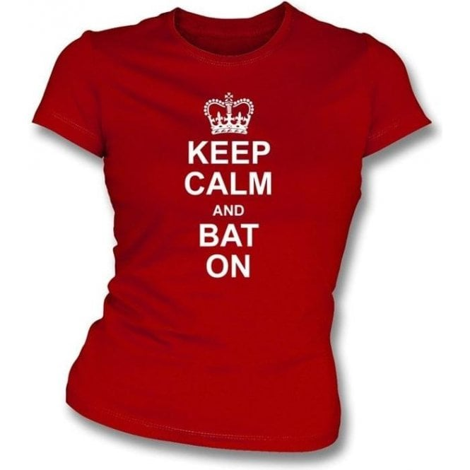 Keep Calm And Bat On Ladies Slimfit T-shirt