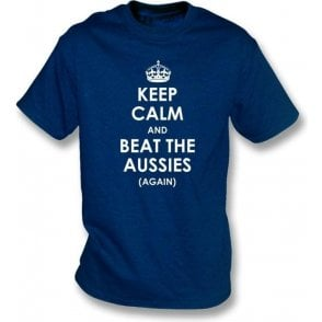 Keep Calm And Beat The Aussies (Again) T-Shirt