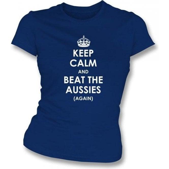 Keep Calm And Beat The Aussies (Again) Womens Slimfit T-Shirt