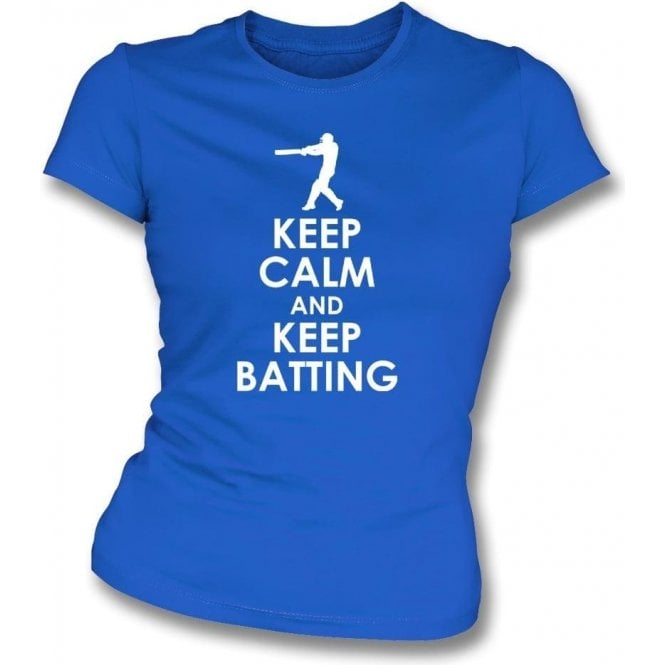 Keep Calm And Keep Batting Womens Slim Fit T-Shirt