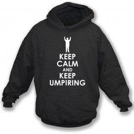 Keep Calm And Keep Umpiring Hooded Sweatshirt
