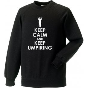 Keep Calm And Keep Umpiring Sweatshirt