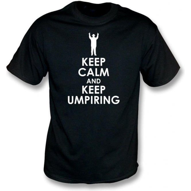Keep Calm And Keep Umpiring T-Shirt