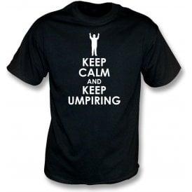 Keep Calm And Keep Umpiring T-Shirt