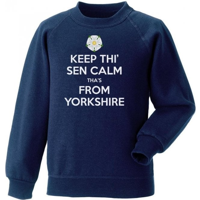 Keep Thi' Sen Calm Tha's From Yorkshire Kids Sweatshirt