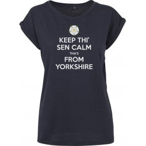Keep Thi' Sen Calm Tha's From Yorkshire Womens Extended Shoulder T-Shirt