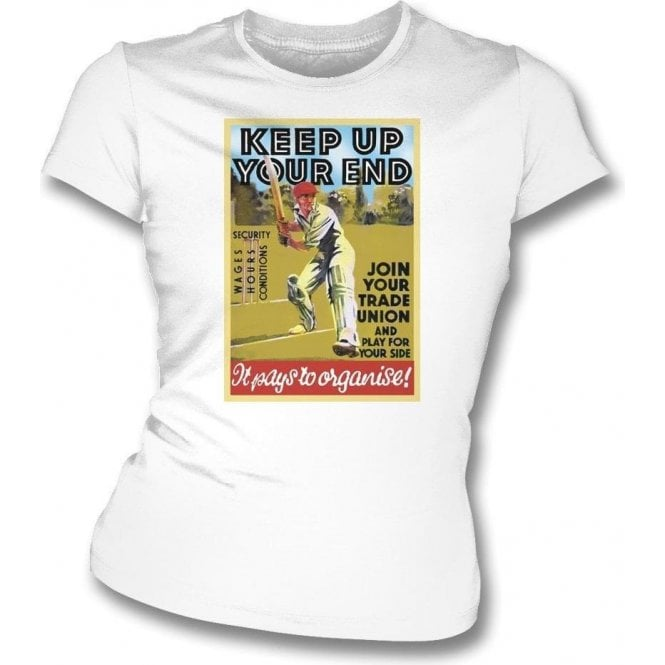 Keep Up Your End Womens Slim Fit T-Shirt