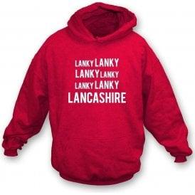 Lanky Lanky Lancashire Chant Hooded Sweatshirt