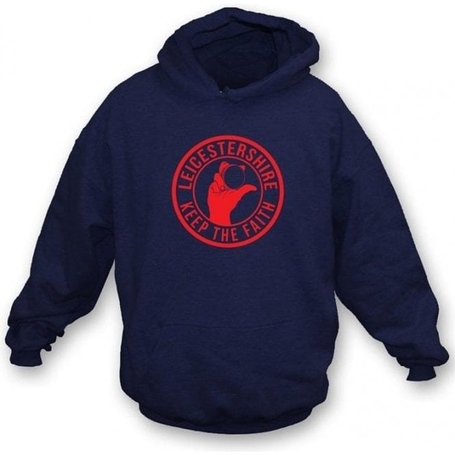 Leicestershire Keep The Faith Hooded Sweatshirt