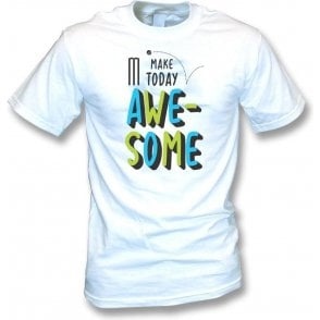 Make Today Awesome Kids T-Shirt
