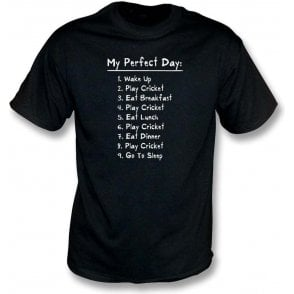 My Perfect Day: Play Cricket T-Shirt