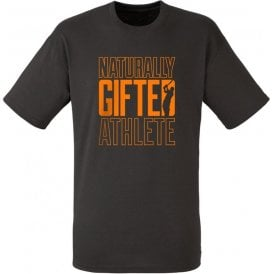 Naturally Gifted Athlete T-Shirt