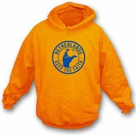 Netherlands Keep The Faith Hooded Sweatshirt