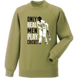 Only Real Men Play Cricket Sweatshirt