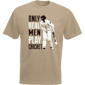 Only Real Men Play Cricket T-Shirt