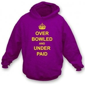 Over Bowled And Under Paid Hooded Sweatshirt