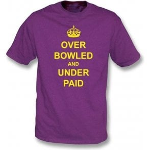 Over Bowled And Under Paid T-shirt