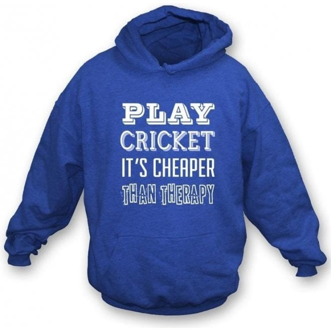 Play Cricket - It's Cheaper Than Therapy Hooded Sweatshirt