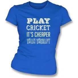 Play Cricket - It's Cheaper Than Therapy Women's Slimfit T-shirt