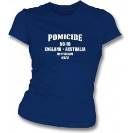 Pomicide (Australia 60 All Out 6/8/15) Womens Slim Fit T-Shirt