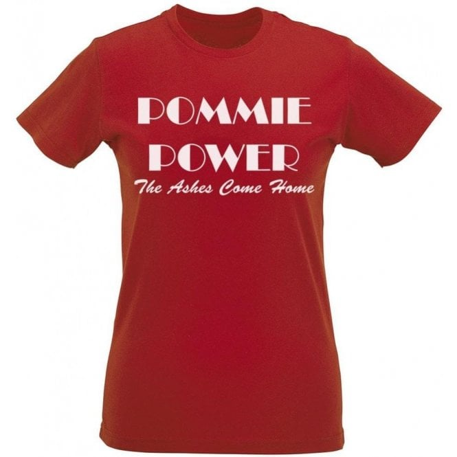 Pommie Power - The Ashes Come Home (As Worn By England Cricket Team) Womens Slim Fit T-Shirt