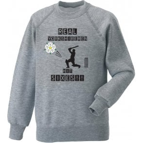Real Yorkshiremen Hit Sixes! Sweatshirt