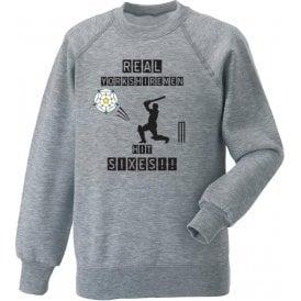 Real Yorkshiremen Hit Sixes! Sweatshirt