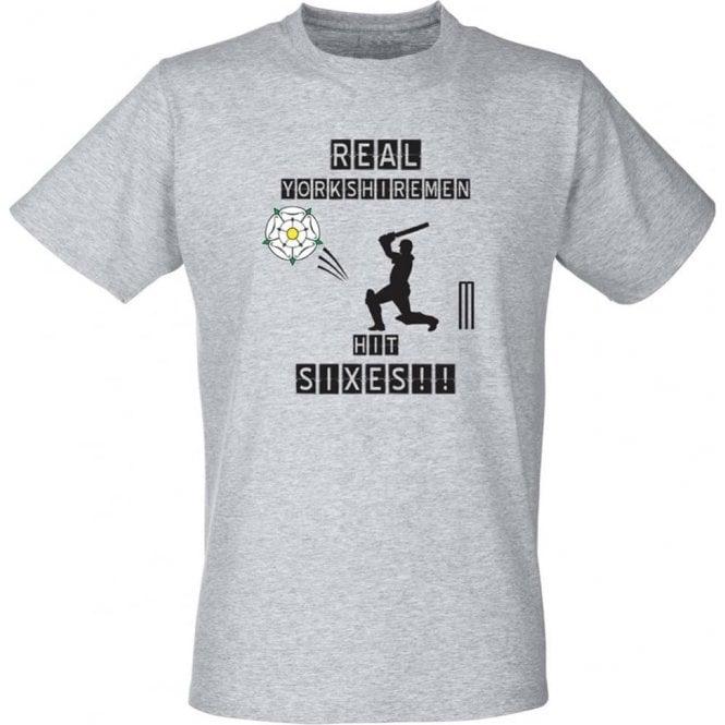 Real Yorkshiremen Hit Sixes! T-Shirt