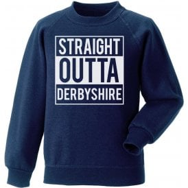 Straight Outta Derbyshire Sweatshirt