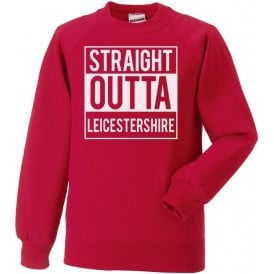 Straight Outta Leicestershire Kids Sweatshirt